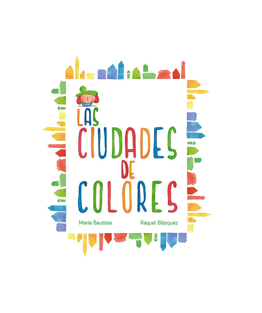 Las ciudades de colores - Portada - Raquel Blázquez